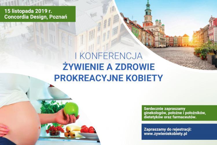 I Konferencja żywienie a zdrowie prokreacyjne kobiety